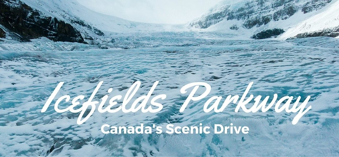 Icefields Parkway: Canada's Scenic Drive (including map)