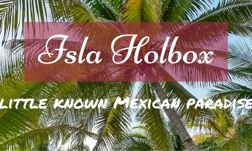 Isla Holbox little known Mexican paradise