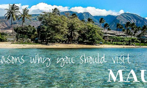 10 reasons you should visit Maui