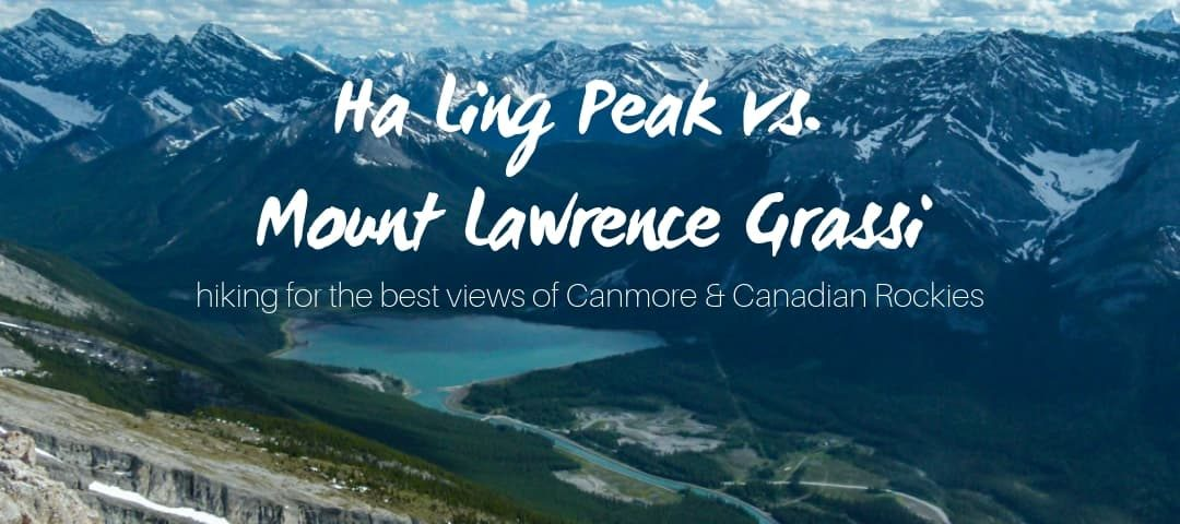 Ha Ling Peak Hike vs Mount Lawrence Grassi – which one to choose?