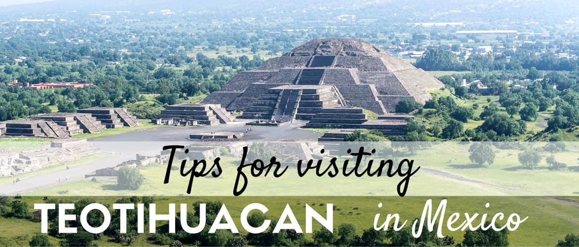 Tips for visiting Teotihuacan in Mexico