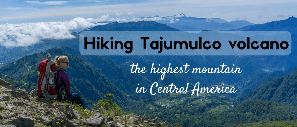 Hiking Volcan Tajumulco in Guatemala, the highest mountain in Central America