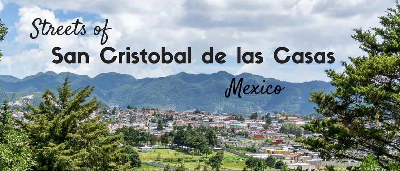 Streets of San Cristobal de las Casas, Mexico