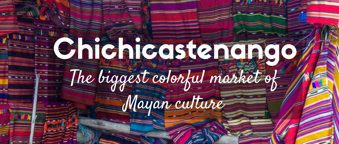 Chichicastenango: The biggest colorful market of Mayan culture