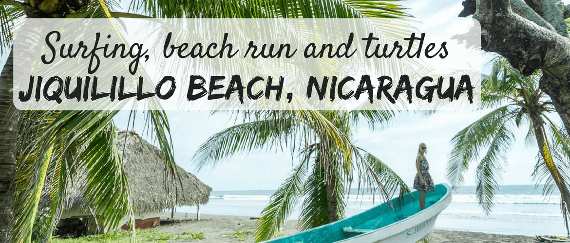 Jiquilillo, Nicaragua: Surfing, beach run and turtles
