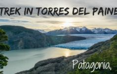 Trekking Torres del Paine W trek Patagonia in Chile