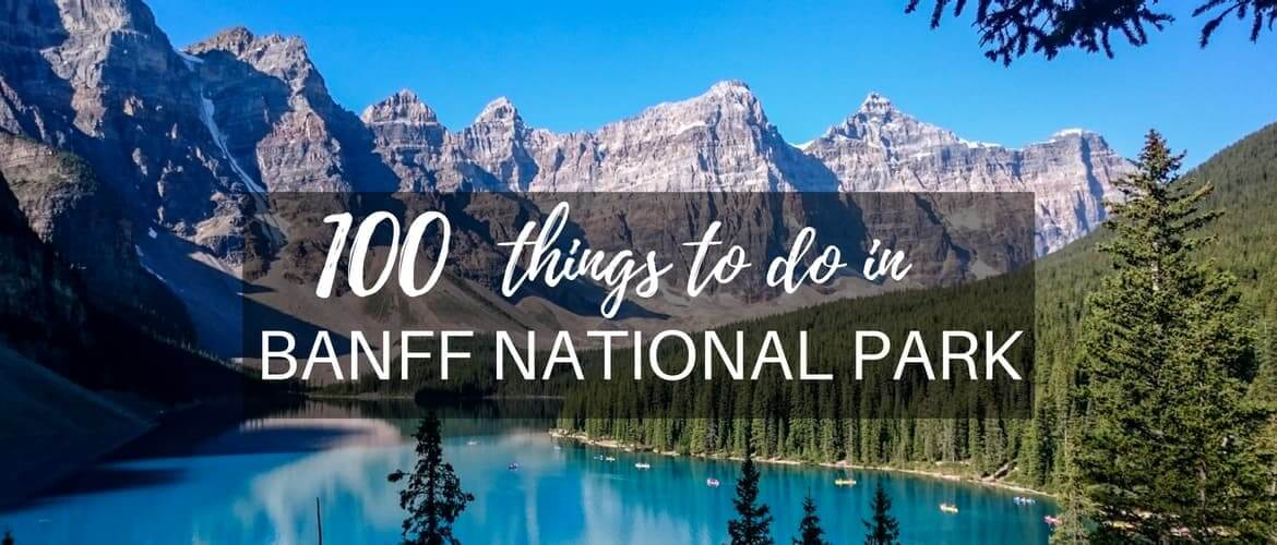 100 things to do in Banff National Park, Canada