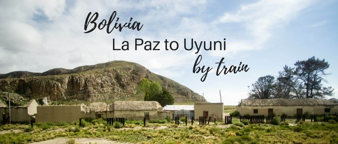 Traveling from La Paz to Uyuni by train + other options
