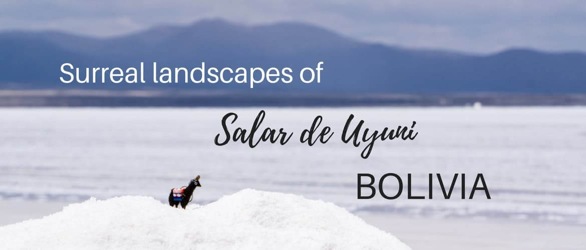 Salt Flats in Bolivia: a complete guide to Salar de Uyuni tour