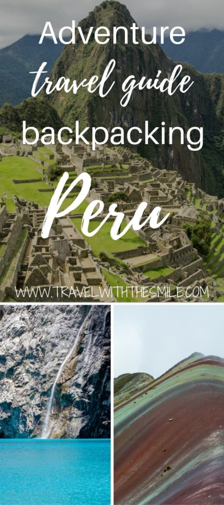 Adventure travel guide to backpacking in Peru | Backpacking in Peru | Peru travel guide | what do in Peru | outdoor guide to Peru | Holidays in Peru | Peruvian Mountains | things to do in Peru |