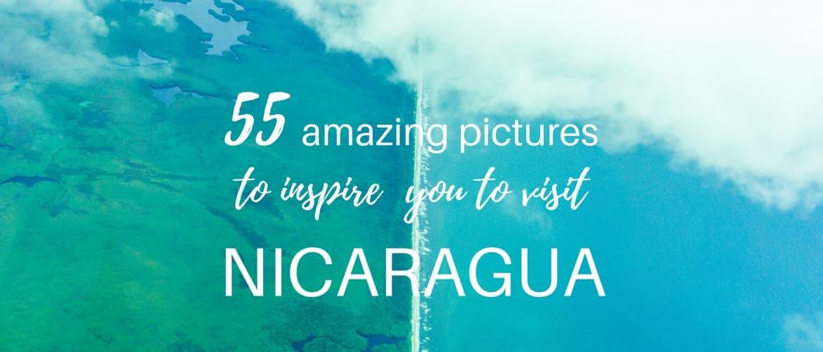 55 amazing pictures to inspire you to visit Nicaragua (+video)