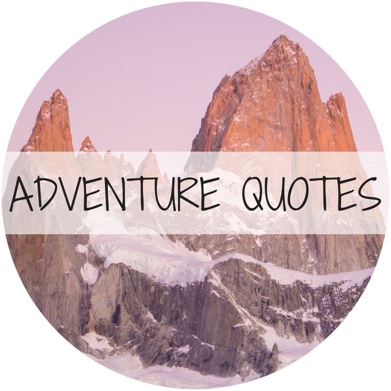 adventure quotes - Travel with the Smile - adventure travel blog