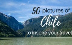 50 insane pictures of Chile to inspire your travels