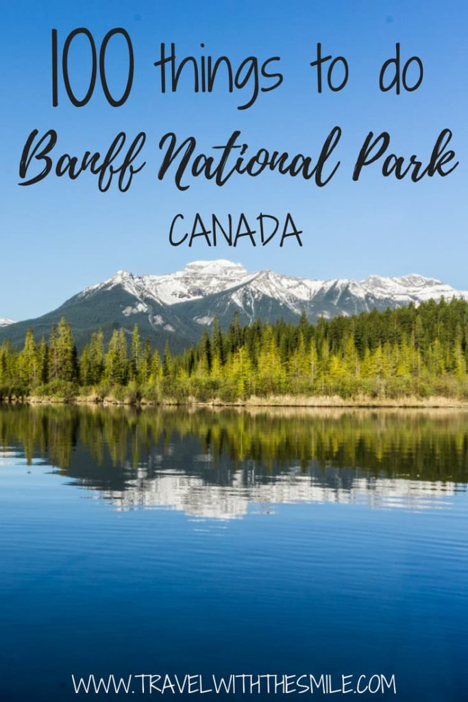 100 things to do in Banff national park, Canada. The ultimate Banff bucketlist! | things to do in Banff | things to do in Canada | Banff National Park | #canada #banffnationalpark #canadianrockies #adventuretravel