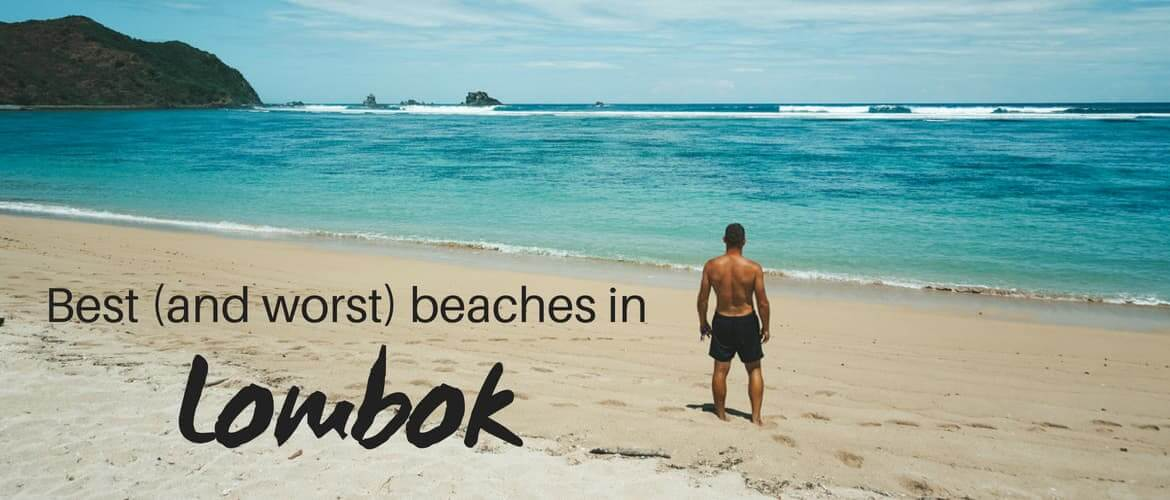 Best beaches in Lombok (and which you should skip)