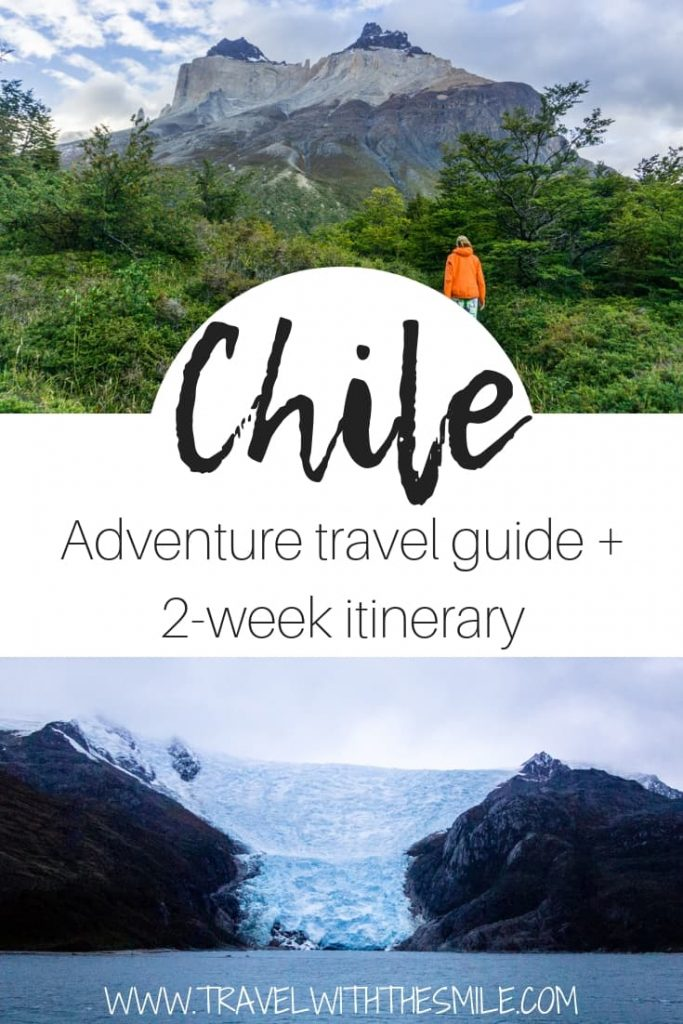Everything you need to know about backpacking in Chile and a suggested 2-week itinerary. | Chile | South America | What to do in Chile | 2 weeks Chile itinerary | Torres del Paine | Adventure things to do in Chile | Chile travel guide #chile #southamerica #adventure #outdoors #itinerary #travelguide