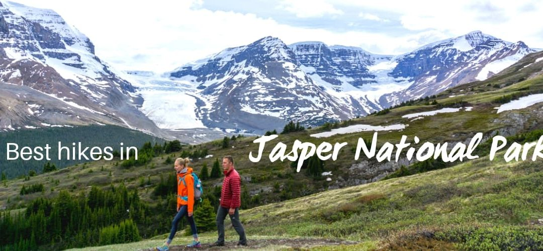 Hiking in Jasper National Park - 17 best hikes for all levels
