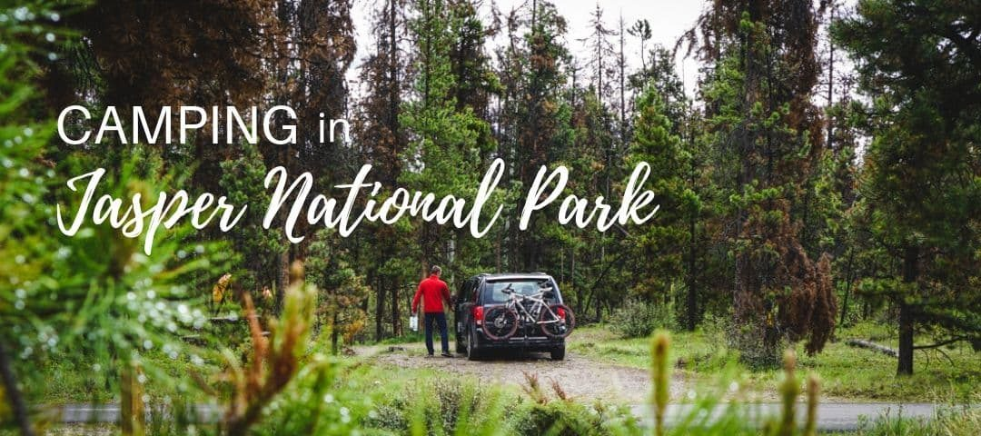 Complete guide to Camping in Jasper National Park (Updated for 2019)
