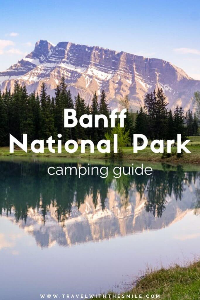 Complete guide to camping in Banff National Park, the oldest park in Canada (including our local secret tips). | Camping in Banff | Best campsites in Banff | Canadian Rockies| Banff National Park | Things to do in Banff National Park | #banffnationalpark #banff #camping #canadianrockies #adventure #outdoors