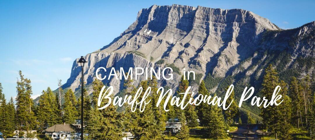 Complete guide to Camping in Banff National Park (updated for 2019)