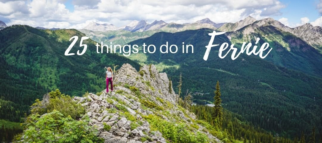 Things to do in Fernie, British Columbia.