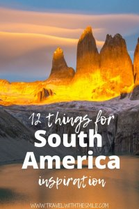 12 Things for an Exciting Journey Through South America