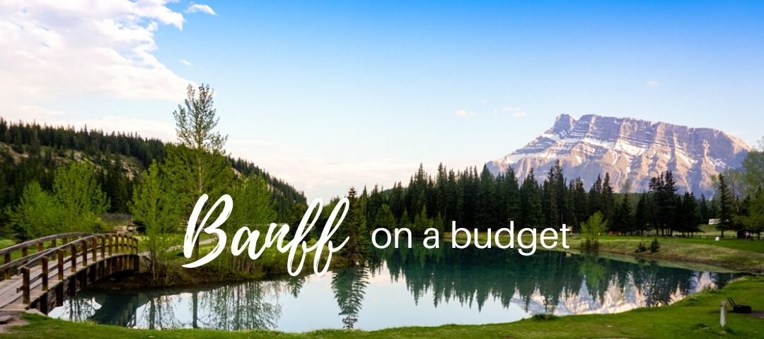 Banff on a Budget: How to Spend a Week in Banff for Only 100 USD(140 CAD)/Day