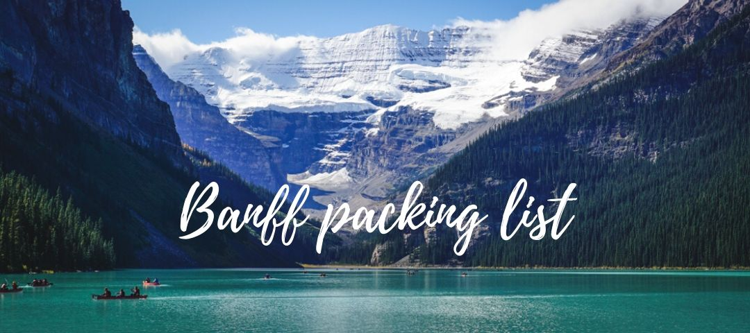Banff Packing List for Stress-Free Trip in the Canadian Rockies