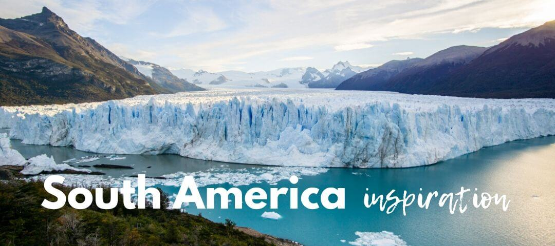 12 Things for an Exciting Journey Through South America From Your Home